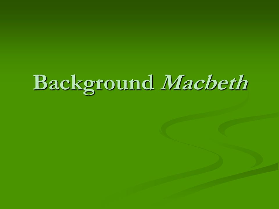 Background Macbeth