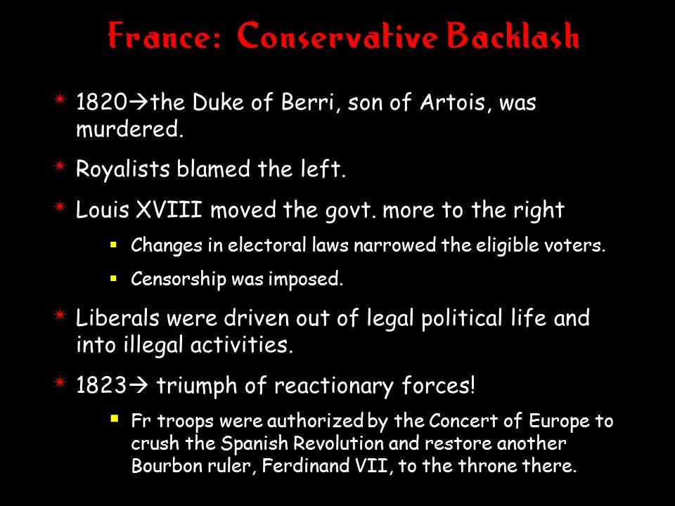 France: Conservative Backlash 4 1820  the Duke of Berri, son of Artois, was murdered.
