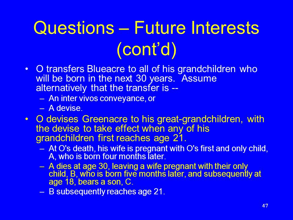 Questions -- Future Interests O conveys Blackacre to A and his heirs, but if the property ceases to be used for agricultural purposes, then to B and h
