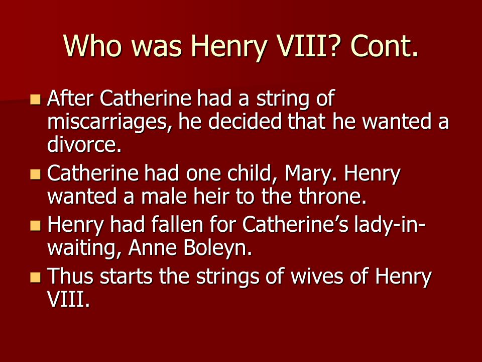 Who was Henry VIII. Cont.
