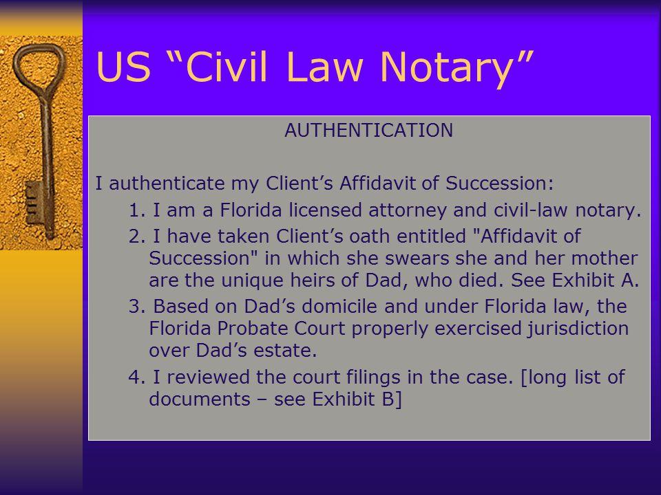 AUTHENTICATION I authenticate my Client's Affidavit of Succession: 1.