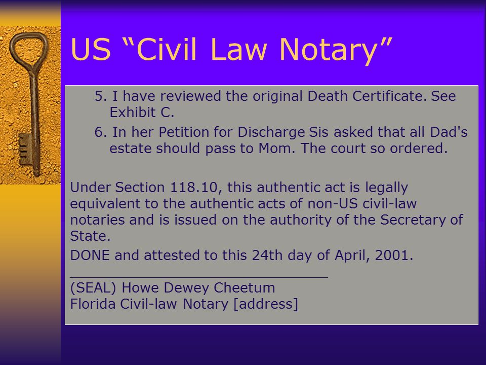 US Civil Law Notary 5.I have reviewed the original Death Certificate.