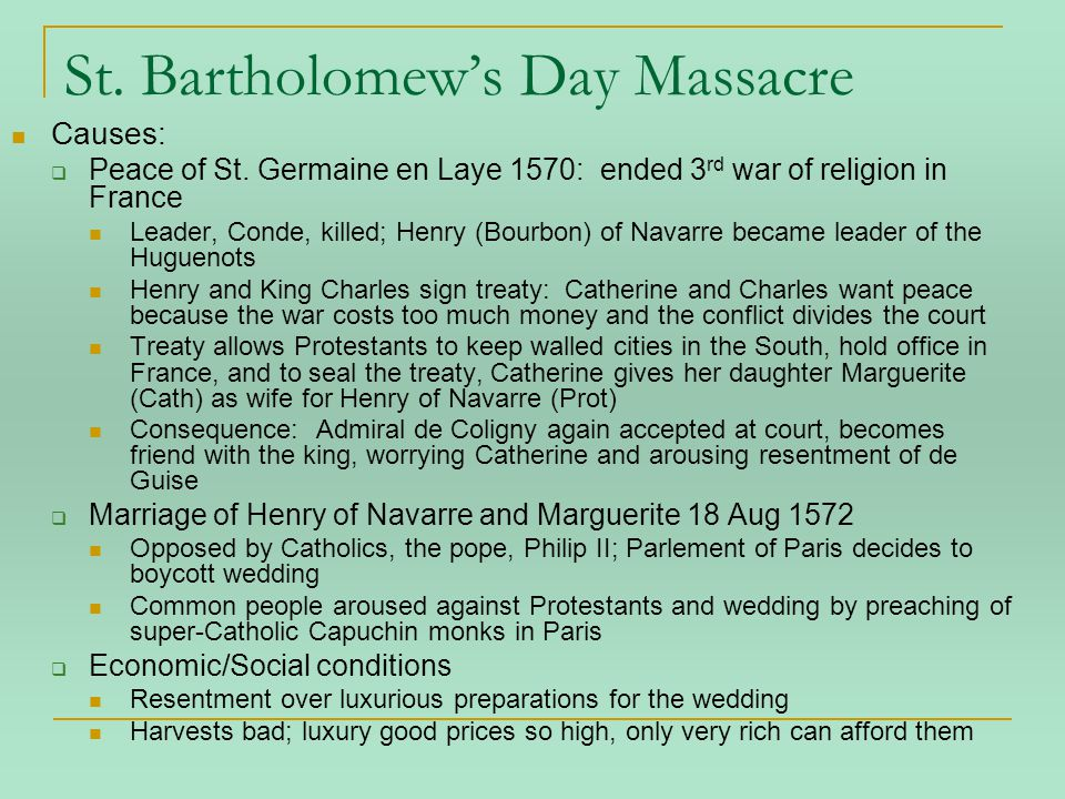 St. Bartholomew's Day Massacre Causes:  Peace of St.