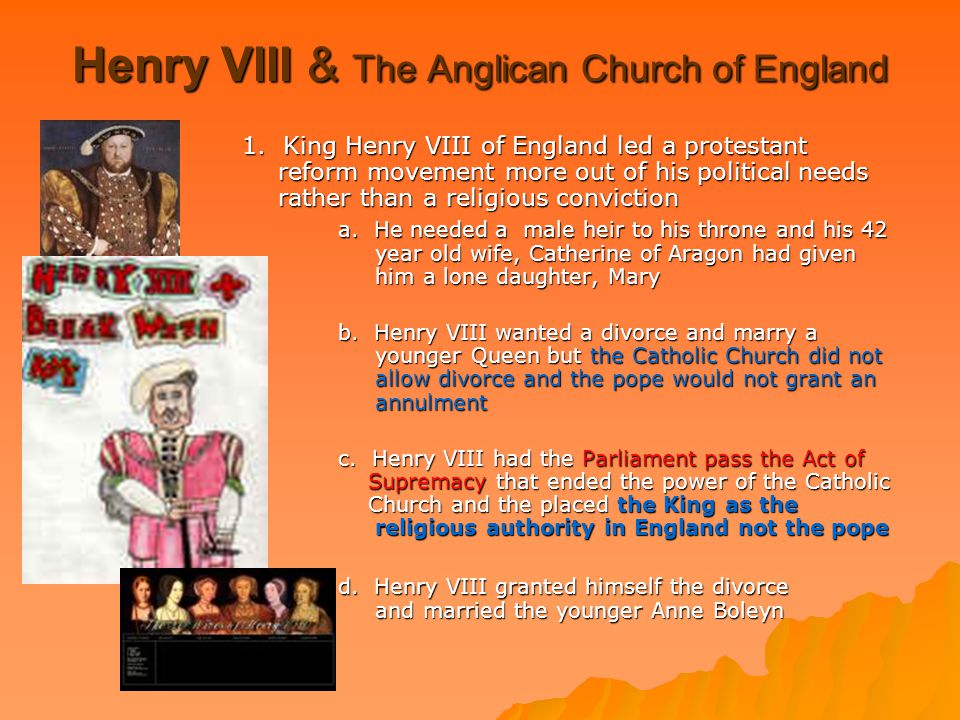 Henry VIII & The Anglican Church of England 1.