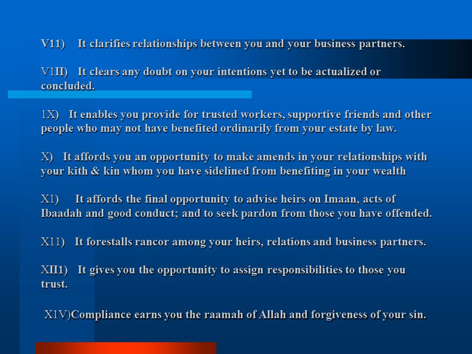 V11) It clarifies relationships between you and your business partners. V1II) It clears any doubt on your intentions yet to be actualized or concluded