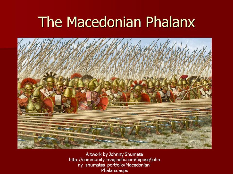 The Macedonian Phalanx Artwork by Johnny Shumate http://community.imaginefx.com/fxpose/john ny_shumates_portfolio/Macedonian- Phalanx.aspx