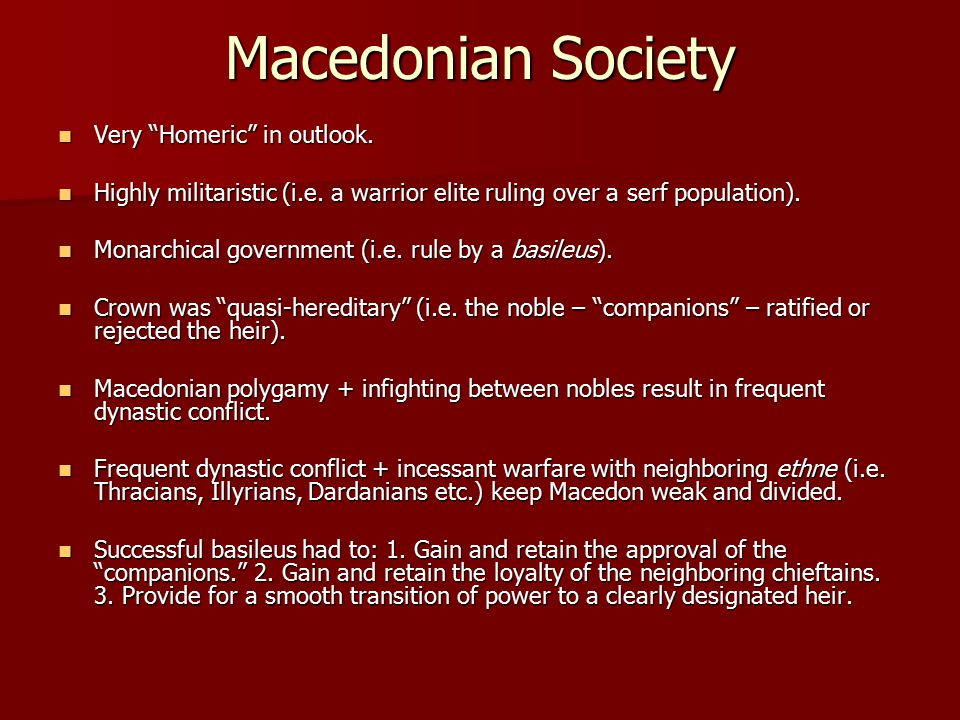 Macedonian Society Very Homeric in outlook. Very Homeric in outlook.