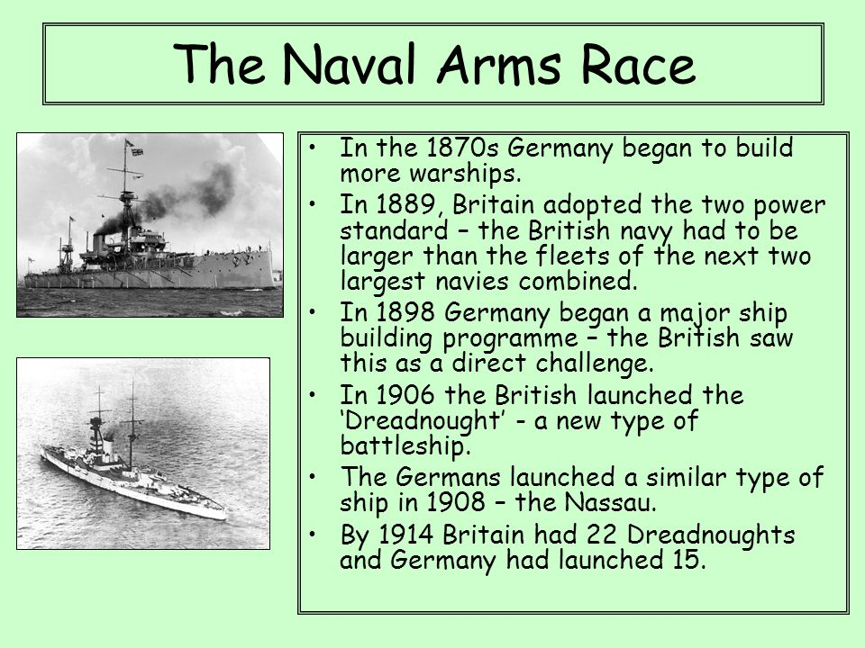 The Naval Arms Race In the 1870s Germany began to build more warships.