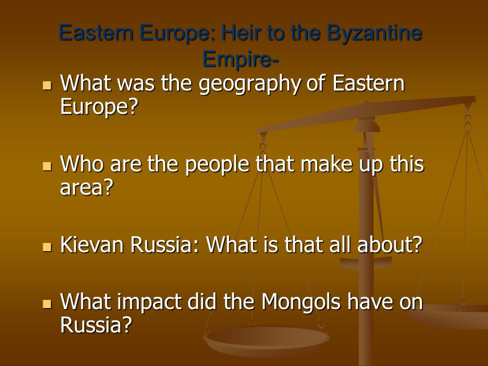 Eastern Europe: Heir to the Byzantine Empire- What was the geography of Eastern Europe.