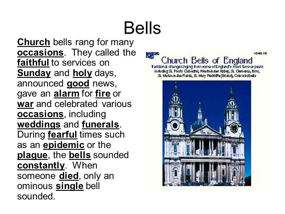 Bells Church bells rang for many occasions.