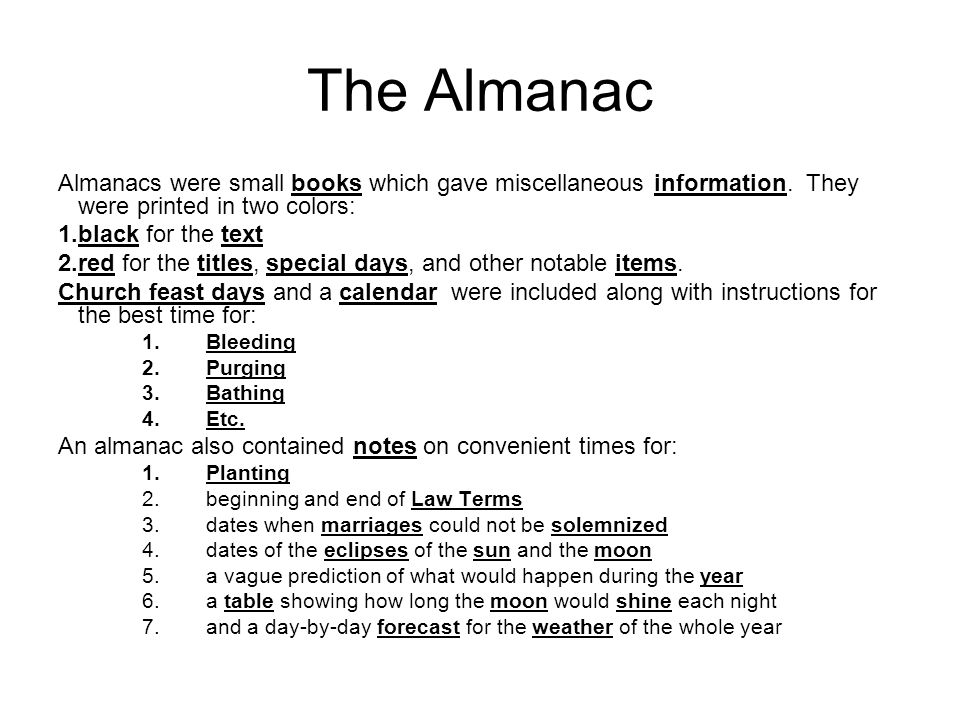 The Almanac Almanacs were small books which gave miscellaneous information.