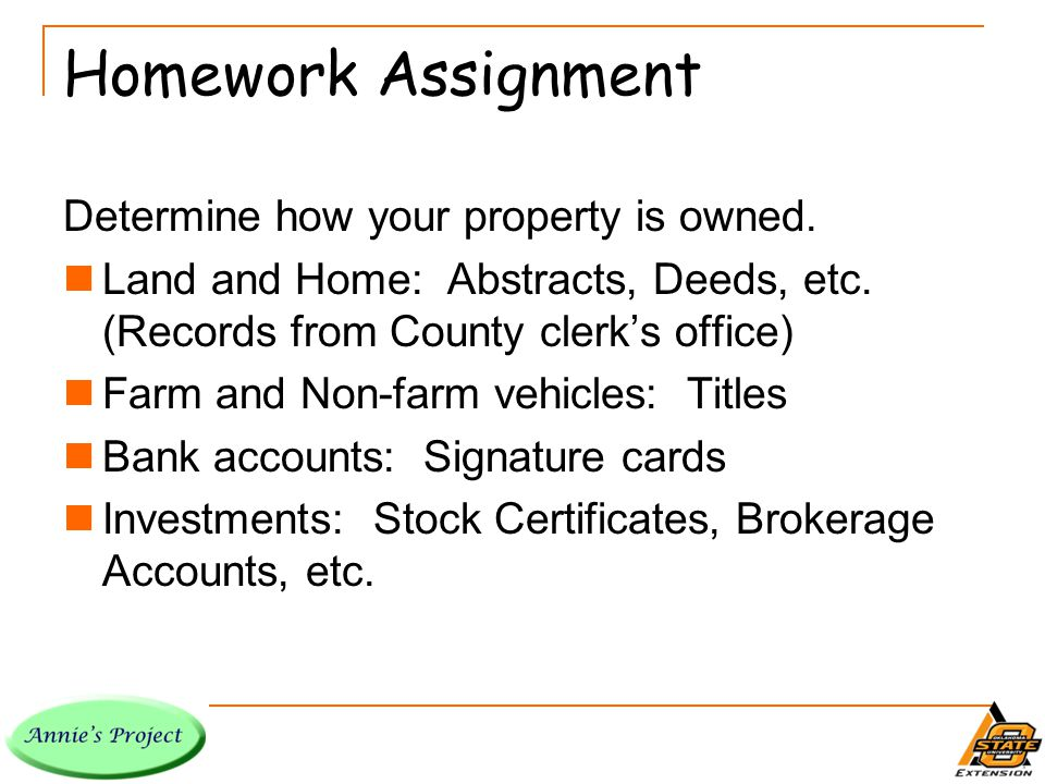 Homework Assignment Determine how your property is owned.