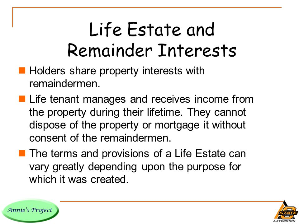 Life Estate and Remainder Interests Holders share property interests with remaindermen.
