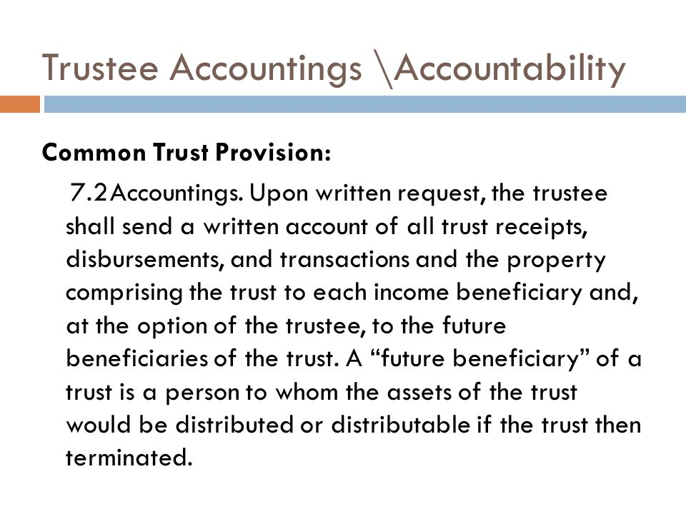 Trustee Accountings \Accountability Common Trust Provision: 7.2Accountings.