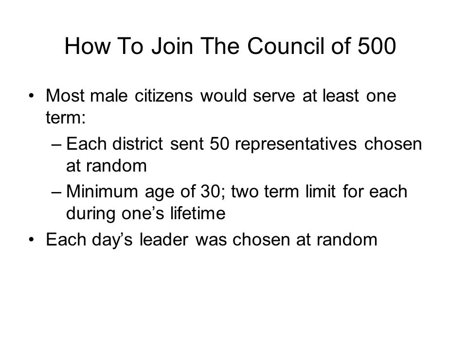 Assembly Of Athens Assembly = included all adult male citizens who passed all laws Council of 500 (members of Assembly) = Power 1.Set the Assembly's agenda 2.Made recommendations