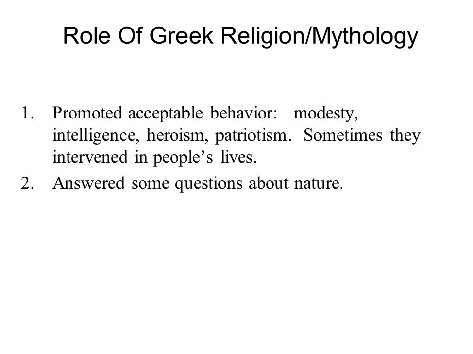 Religion For The Greeks Polytheists: They worshiped many different gods and goddesses.