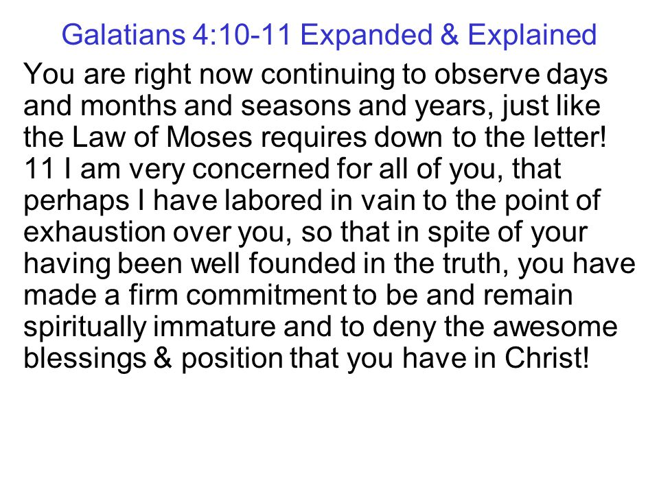 Galatians 4:8-9 Expanded & Explained However at the time when you did not know God, since we had not introduced the gospel to you, you were enslaved t