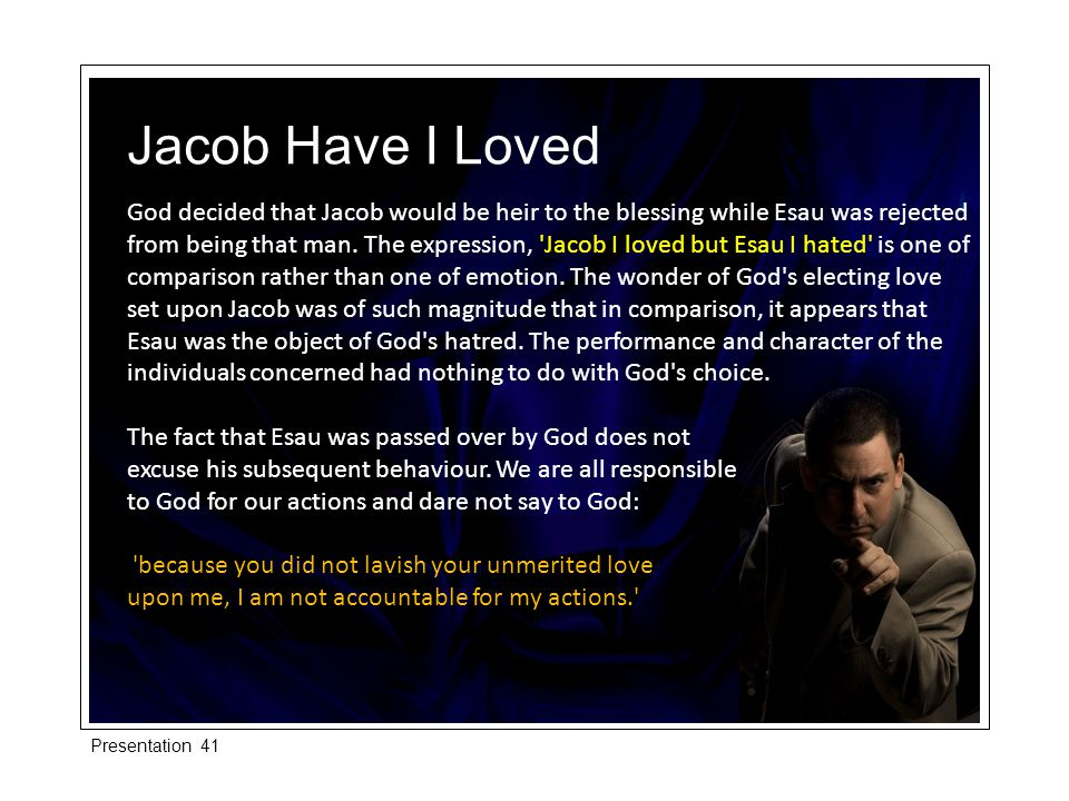 As Jacob grew up in the family home and examined his prospects, he must have felt frustrated.