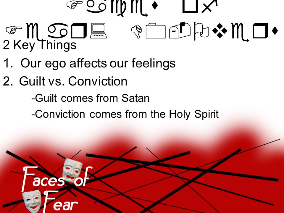 When FEAR comes 1.God is with me and fully vested (Lift Up) 2.God empowers me (Look At) 3.God upholds me (Let Go) Faces of Fear: Do-Overs