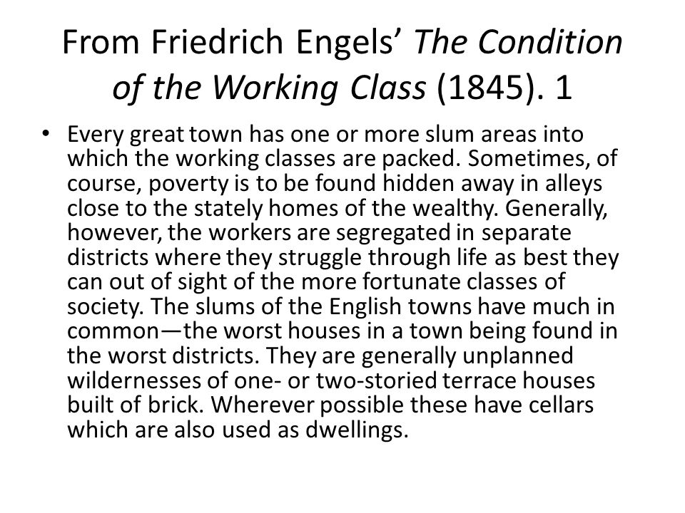 From Friedrich Engels' The Condition of the Working Class (1845).