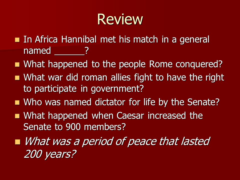 Review In Africa Hannibal met his match in a general named ______? In Africa Hannibal met his match in a general named ______? What happened to the pe