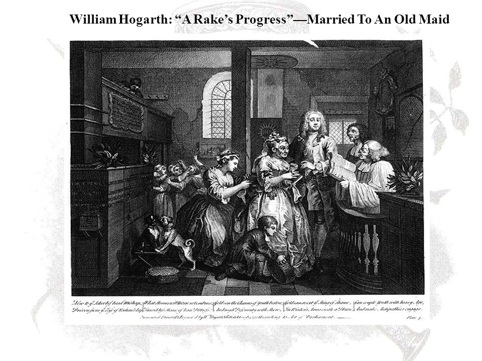 "William Hogarth: ""A Rake's Progress""—Married To An Old Maid"