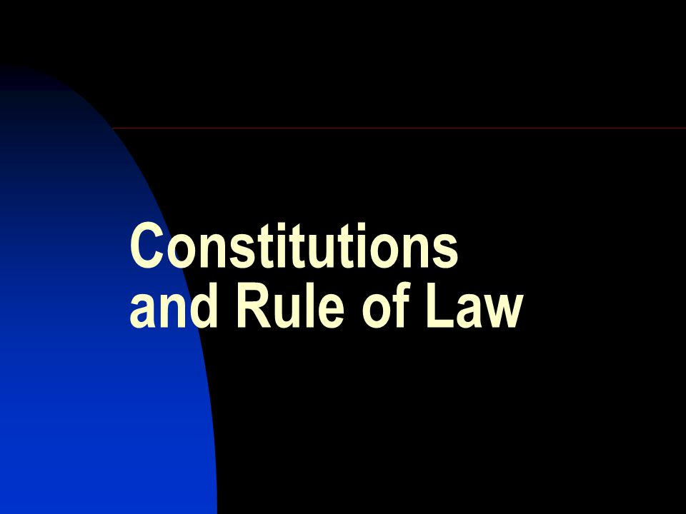 Constitutions and Rule of Law