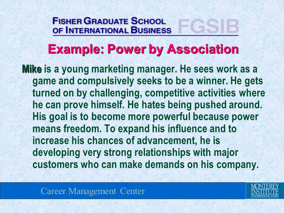 Career Management Center Mike Mike is a young marketing manager.