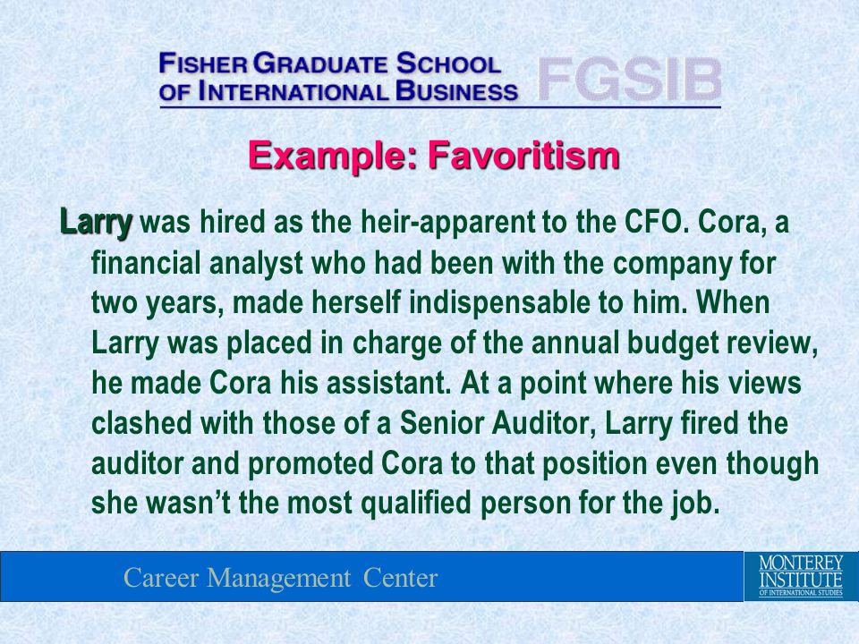 Career Management Center Larry Larry was hired as the heir-apparent to the CFO.