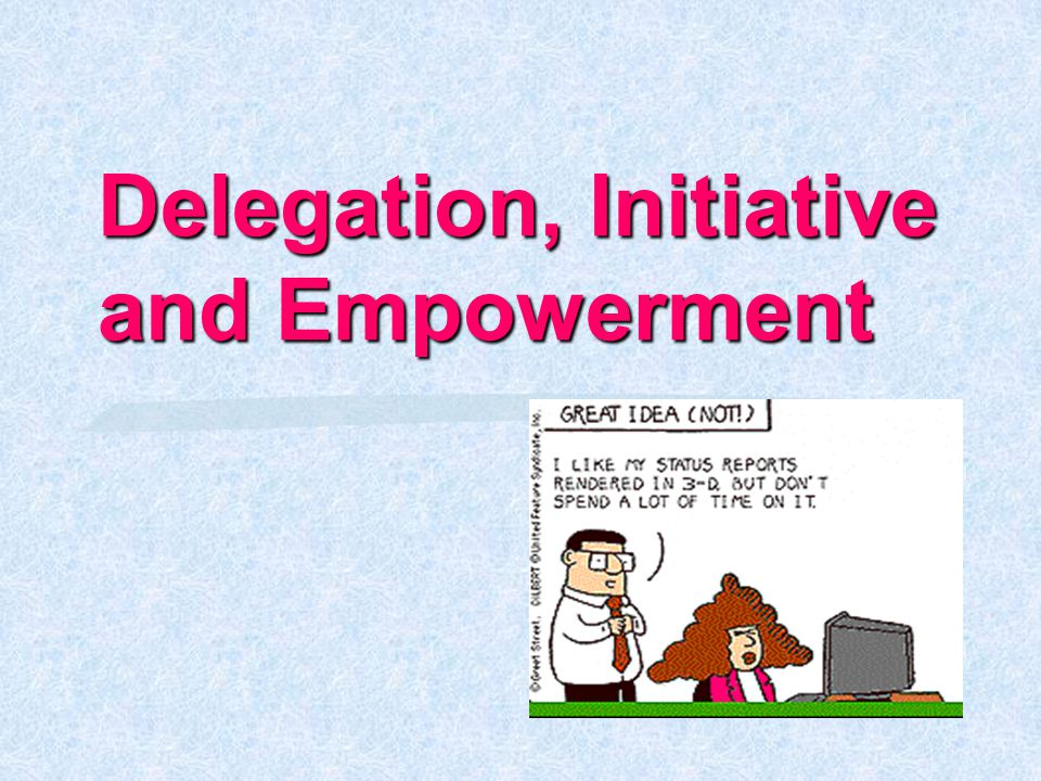 Delegation, Initiative and Empowerment
