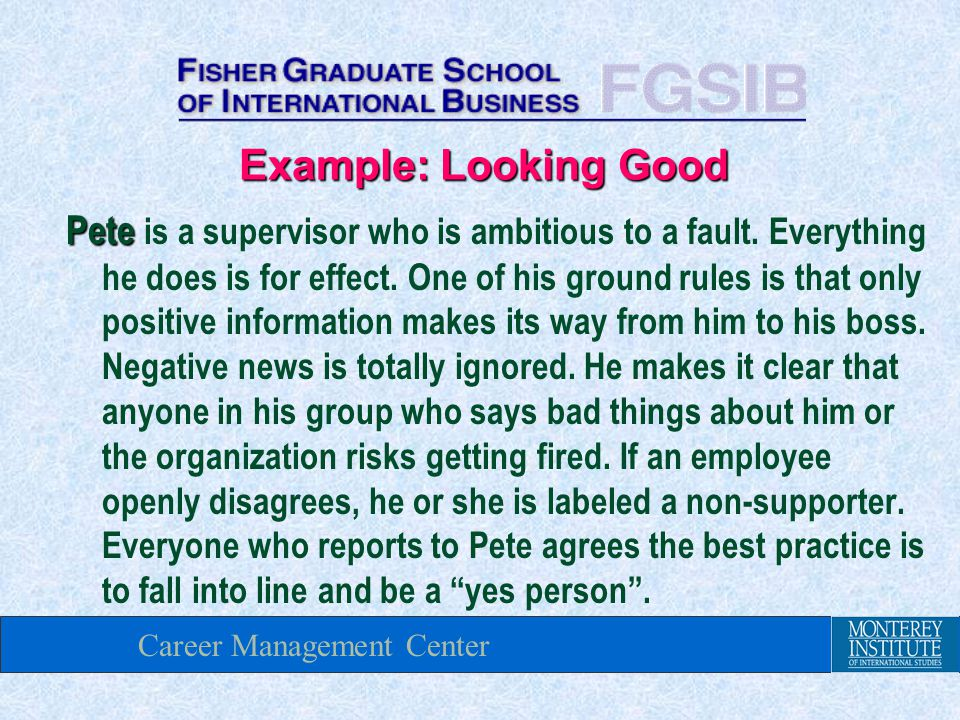 Career Management Center Pete Pete is a supervisor who is ambitious to a fault.