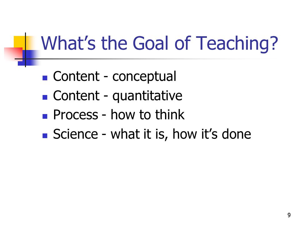9 What's the Goal of Teaching.