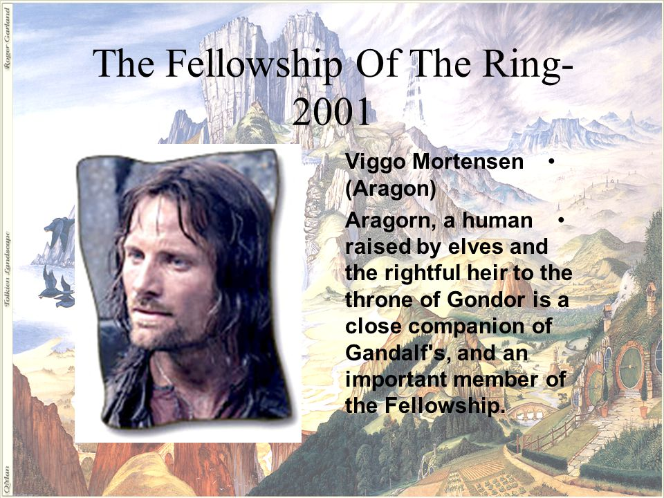 The Fellowship Of The Ring- 2001 Sir Ian Holm (Bilbo Baggins) Bilbo Baggins is Frodo s elderly cousin, who gives to him a magic ring.