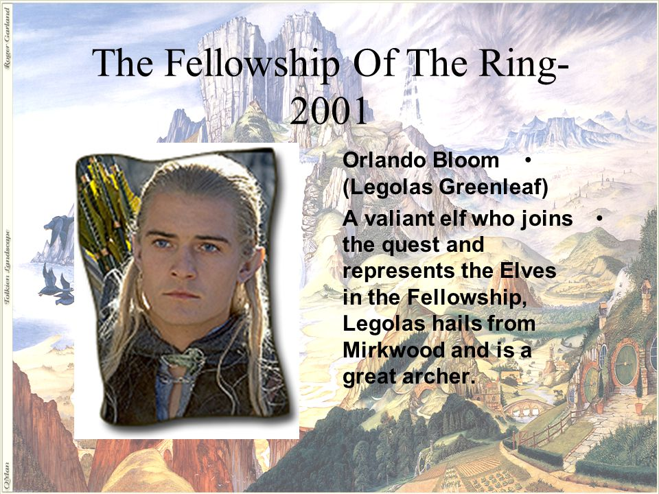 The Fellowship Of The Ring- 2001 Viggo Mortensen (Aragon) Aragorn, a human raised by elves and the rightful heir to the throne of Gondor is a close companion of Gandalf s, and an important member of the Fellowship.