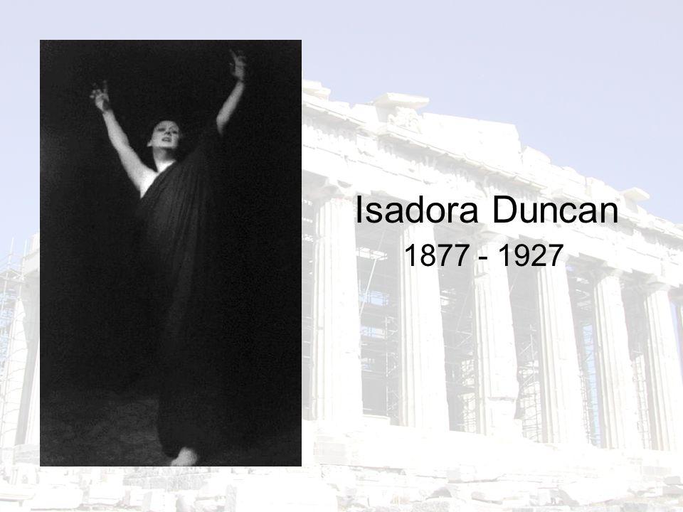 1877 - 1927 Isadora Duncan