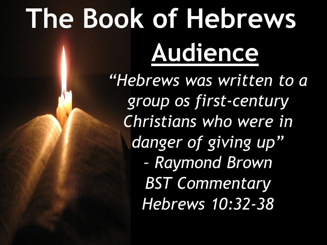 The Book of Hebrews Theme Revelation and Redemption The Word of God and the work of Christ