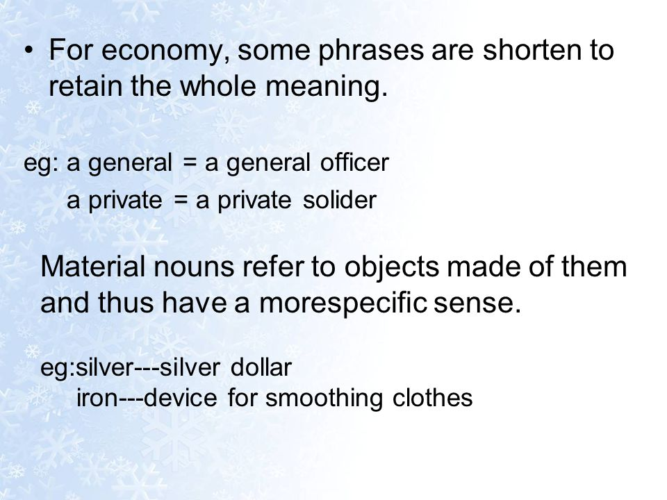 For economy, some phrases are shorten to retain the whole meaning.
