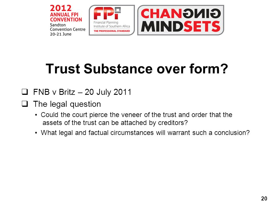 20 Trust Substance over form.