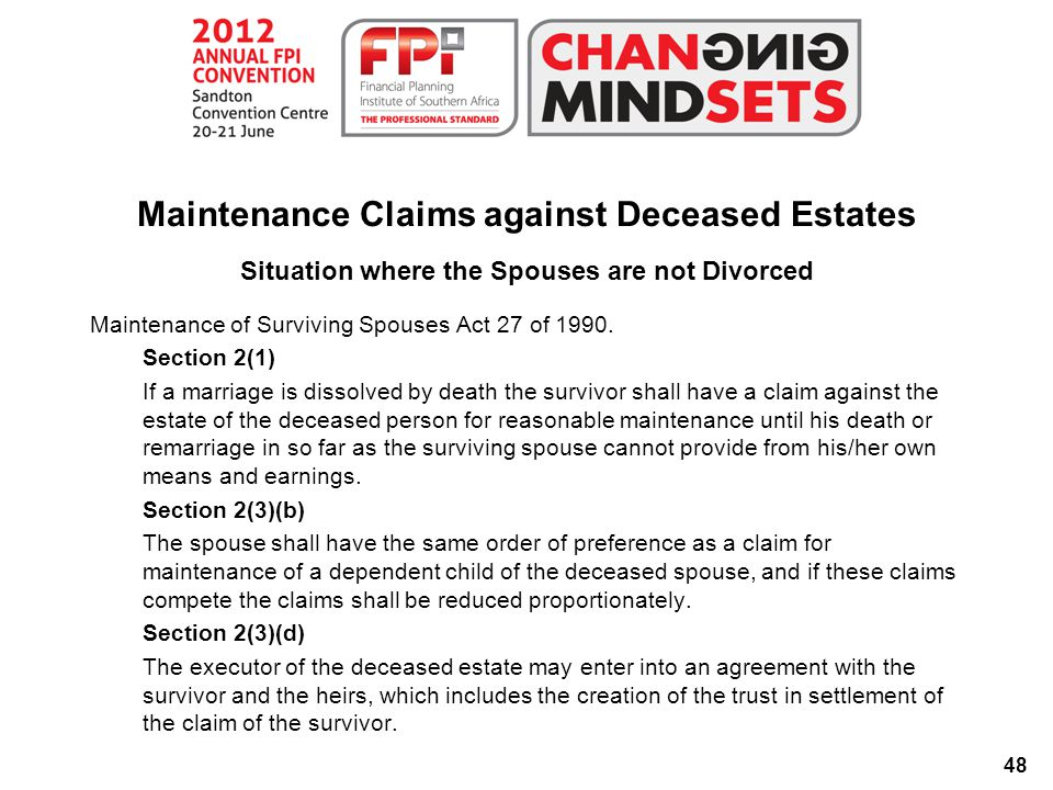 48 Maintenance Claims against Deceased Estates Situation where the Spouses are not Divorced Maintenance of Surviving Spouses Act 27 of 1990.