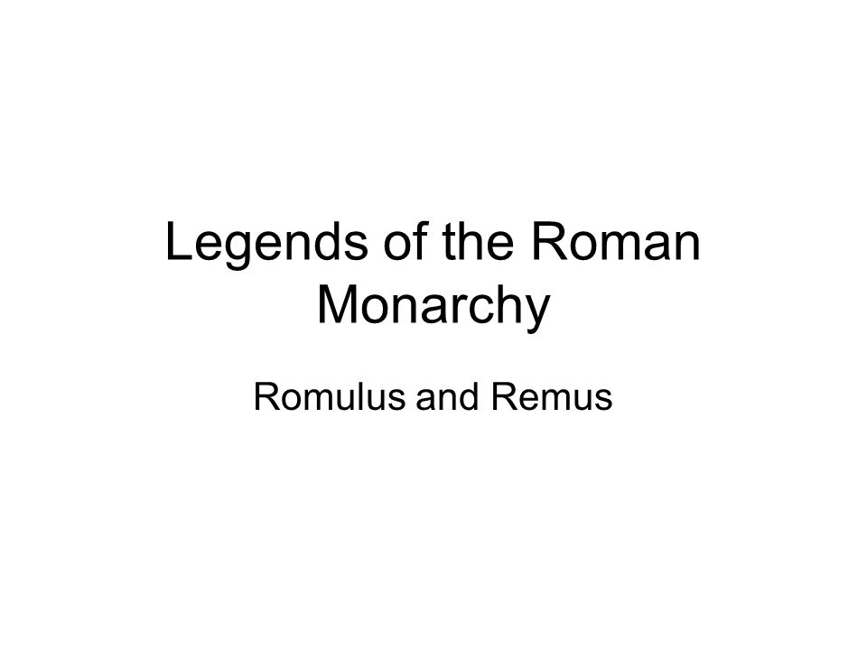 Legends of the Roman Monarchy Romulus and Remus