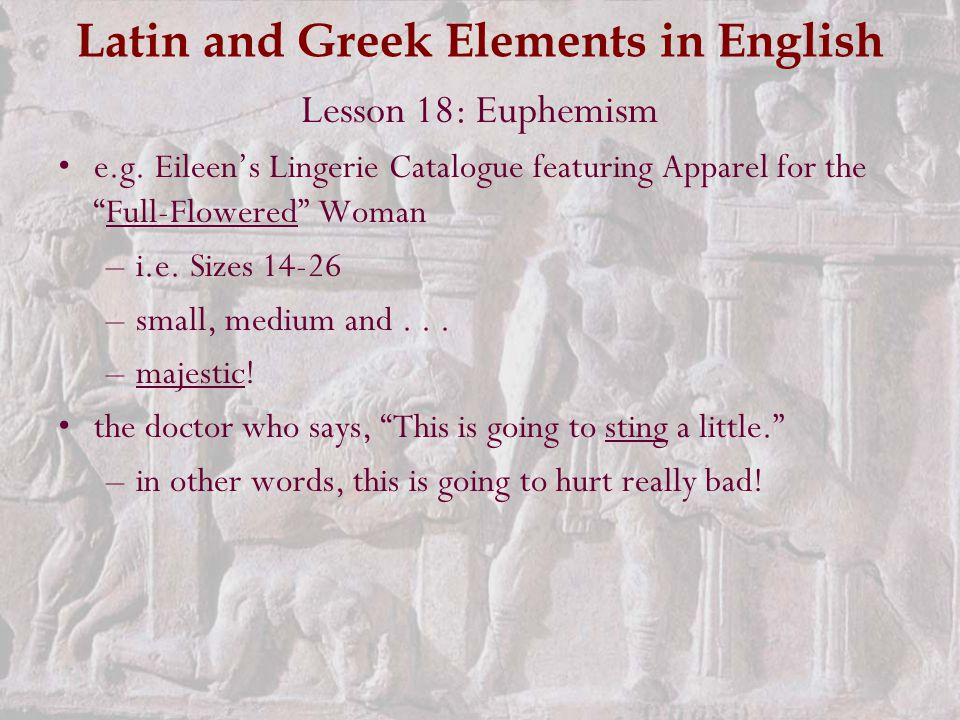 Latin and Greek Elements in English Lesson 18: Euphemism e.g.