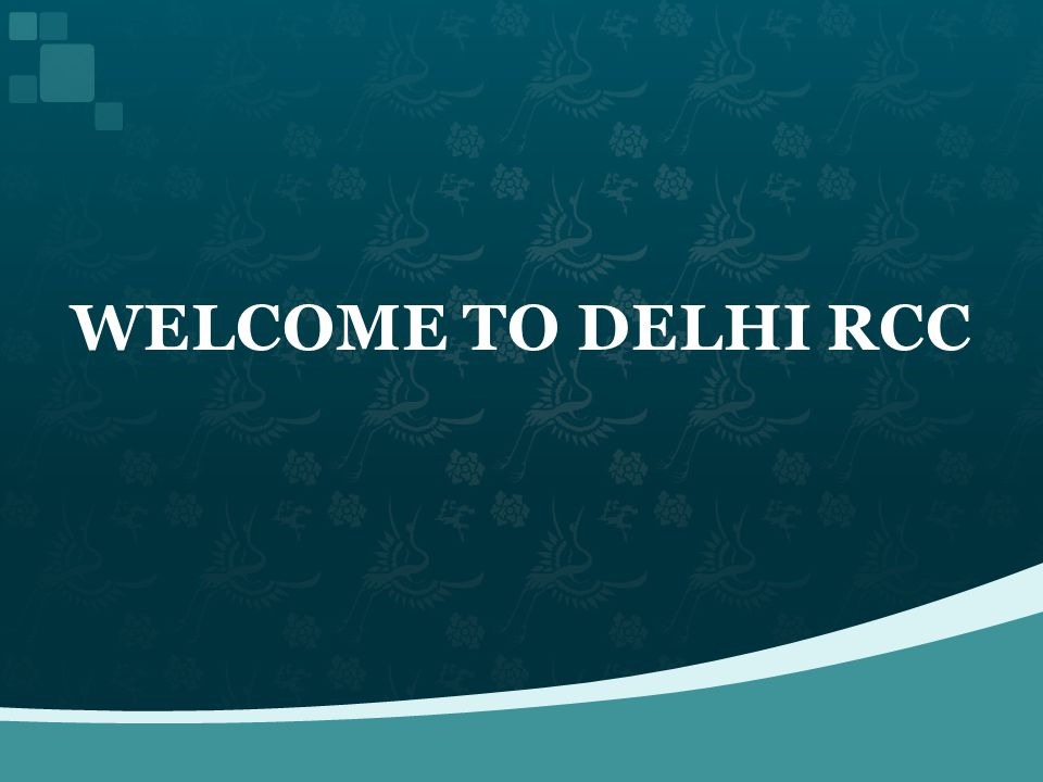 WELCOME TO DELHI RCC