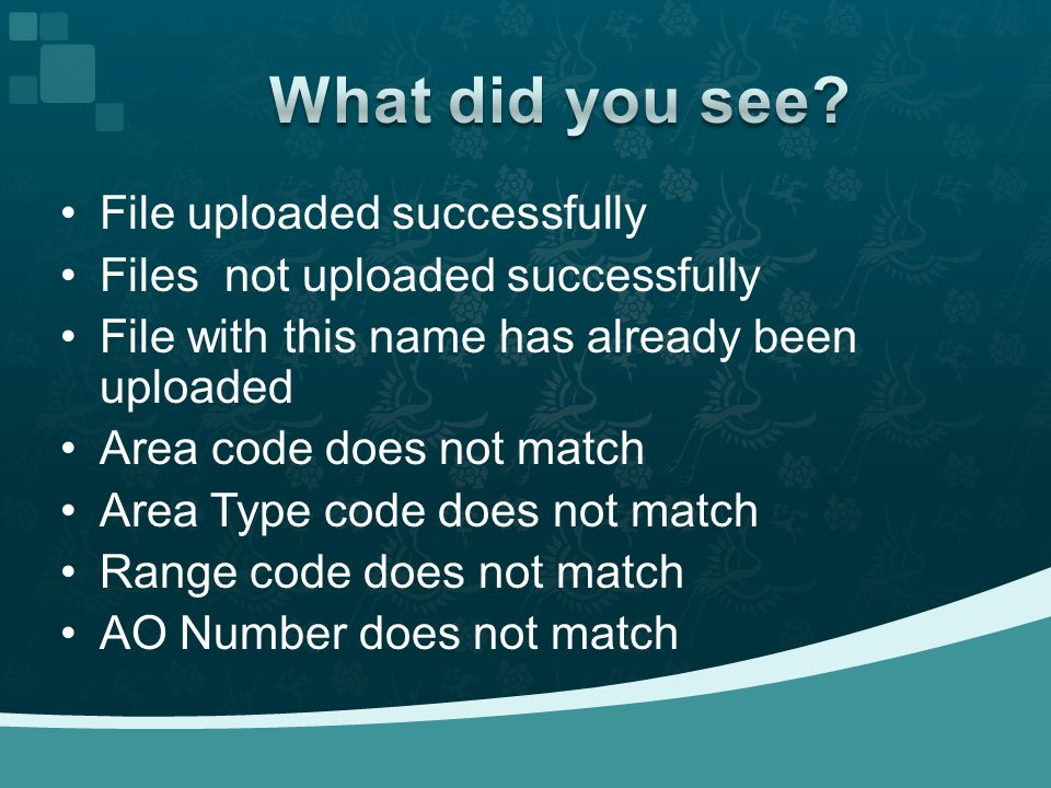 File uploaded successfully Files not uploaded successfully File with this name has already been uploaded Area code does not match Area Type code does not match Range code does not match AO Number does not match