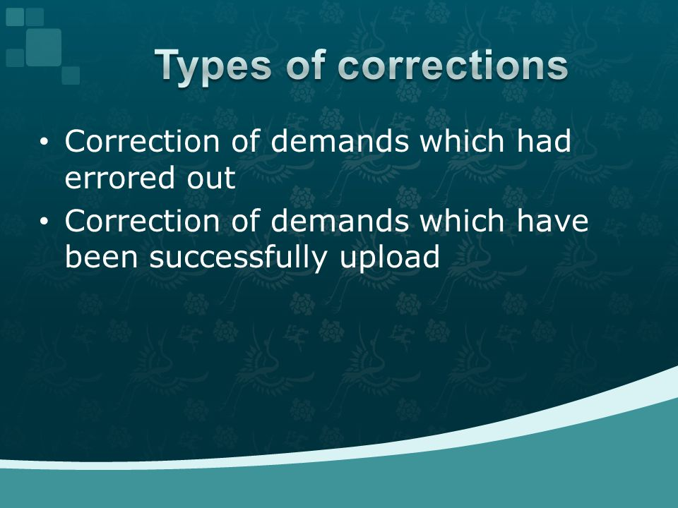 Correction of demands which had errored out Correction of demands which have been successfully upload