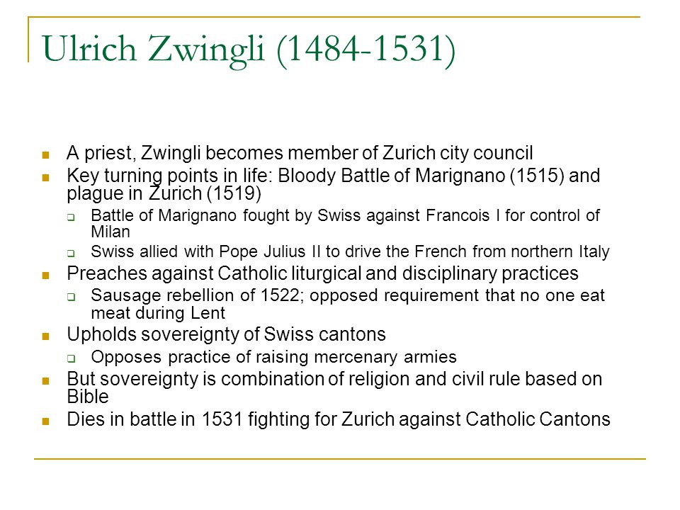 Key points of Zwingli's Reform Movement in Zurich Bible is only source of authority Rejection of priestly celibacy Mass is replaced by an evangelical communion and sermon service in Zurich (1525)  Eucharist is a memorial, denial of real presence  Opposed Luther's understanding  Key Scripture: John 6 Luther accused Zwingli of being a Nestorian  Separation of human and divine nature of Christ  Luther reiterates his support of Chalcedon and the communication of idioms Marburg Colloquy, 1529  Attempt by Luther and Zwingli to agree on a common confession;  Reached agreement on all points except Eucharist