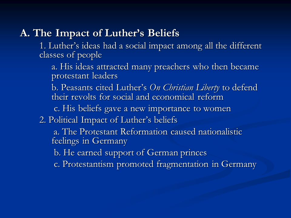 A. The Impact of Luther's Beliefs 1.