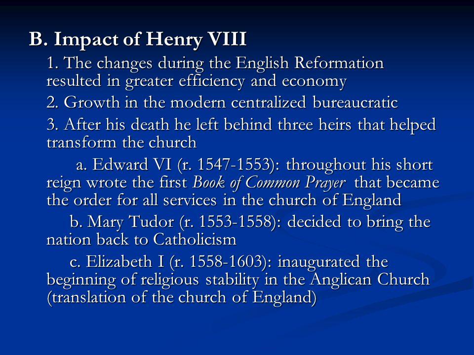 B.Impact of Henry VIII 1.