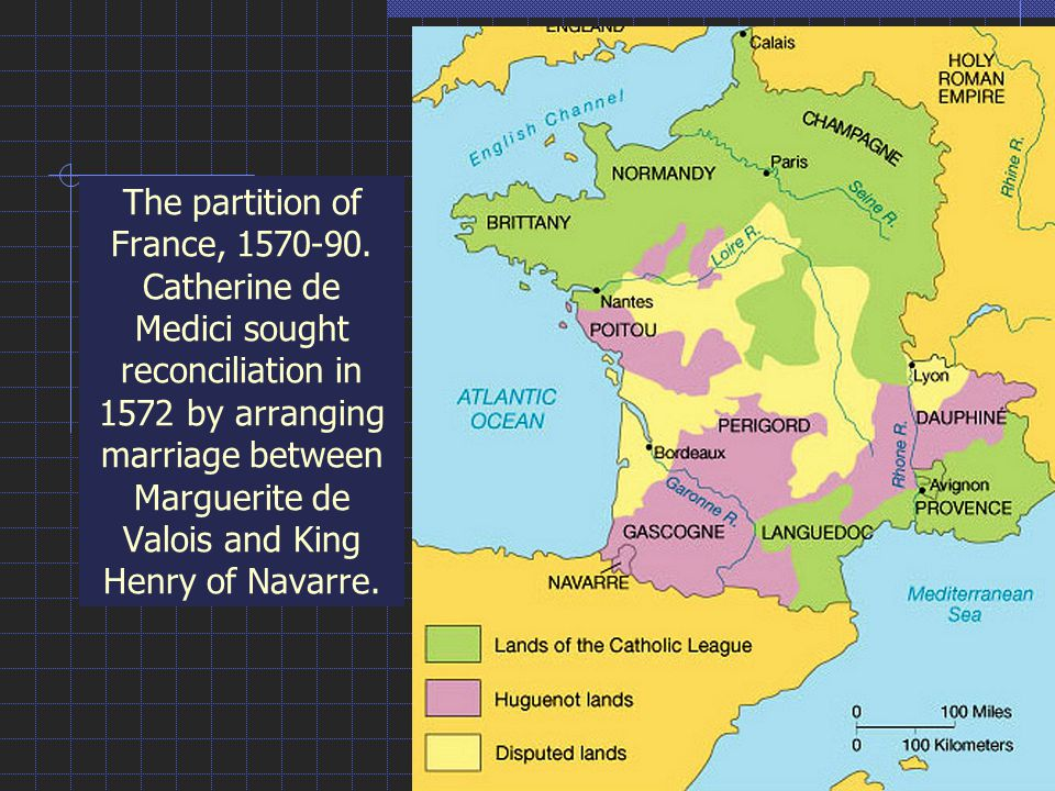 The partition of France, 1570-90.