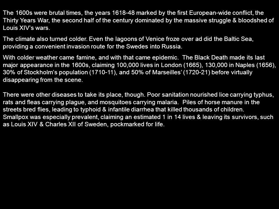 From 1648-1713 it is estimated that Europe's pop. fell from 118 million to 102 million.