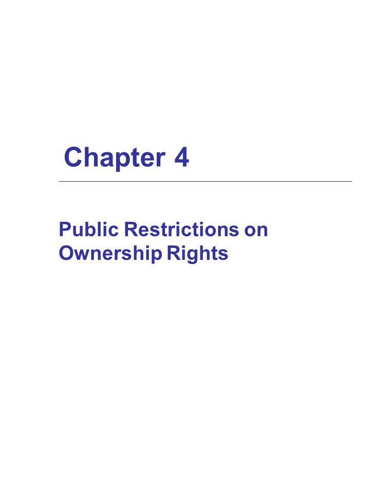 Chapter 4 Public Restrictions on Ownership Rights